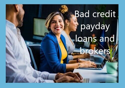 bad credit payday loans and brokers